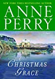 A Christmas Grace: A Novel (The Christmas Stories Book 6)