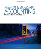 Financial & Managerial Accounting, 13th Edition