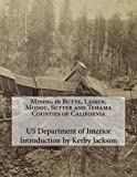 img - for Mining in Butte, Lassen, Modoc, Sutter and Tehama Counties of California book / textbook / text book