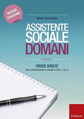 Assistente sociale domani Prove svolte per la preparazione all'esame di Stato Sez B 2 PDF