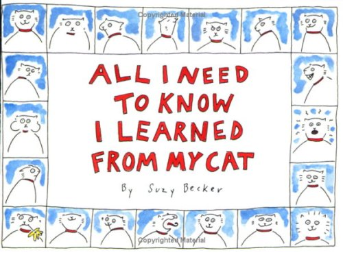 All I Need to Know I Learned from My Cat, Suzy Becker