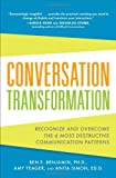 img - for Conversation Transformation: Recognize and Overcome the 6 Most Destructive Communication Patterns book / textbook / text book