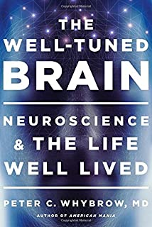 Book Cover: The Well-Tuned Brain: Neuroscience and the Life Well Lived