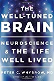 img - for The Well-Tuned Brain: Neuroscience and the Life Well Lived book / textbook / text book