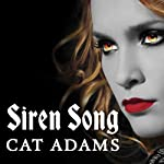 Siren Song: Blood Singer Series, Book 2 (       UNABRIDGED) by Cat Adams Narrated by Arika Escalona