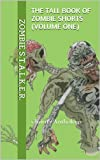 img - for The Tall Book of Zombie Shorts (Volume One) (Zombiefest Charity Anthology) book / textbook / text book