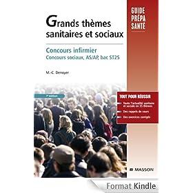 Grands th�mes sanitaires et sociaux: Concours infirmier, Concours sociaux, AS/AP, bac ST2S