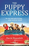 The Puppy Express: On the road with 25 rescue dogs . . . what could go wrong? (English Edition)