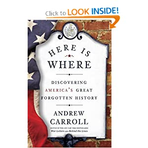 Here Is Where: Discovering America's Great Forgotten History by