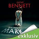 Bis ins Mark (Maddie Divine 1) | Kathy Bennett