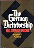 img - for The German dictatorship;: The origins, structure, and effects of national socialism book / textbook / text book