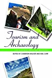 "BOOKS RECEIVED: Cameron Walker and Neil Carr, eds., ""Tourism and Archaeology: Sustainable Meeting Grounds"" (Left Coast Press, 2013)"