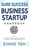 img - for SURE SUCCESS BUSINESS STARTUP HANDBOOK: 12 Sure-fire success ways to make your business successful &15 reasons why businesses fail - and how you can avoid these common pitfalls book / textbook / text book