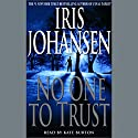 No One to Trust Audiobook by Iris Johansen Narrated by Bernadette Dunne