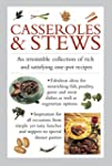 Casseroles & Stews: An Irresistible C...