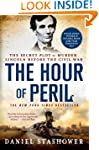The Hour of Peril: The Secret Plot to...