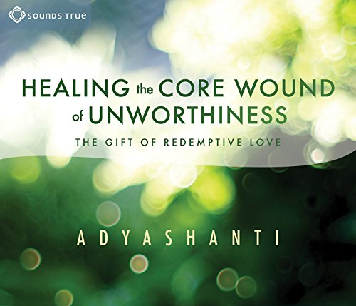 Healing the Core Wound of Unworthiness: The Gift of Redemptive Love PDF