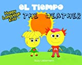 THE WEATHER - EL TIEMPO (HAPPY LANGUAGE KIDS - a bilingual book series for elementary school (English/ Spanish))
