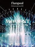 flumpool 5th Anniversary tour 2014「MOMENT」〈ARENA SPECIAL〉at YOKOHAMA ARENA (DVD)