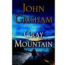 Gray Mountain (       UNABRIDGED) by John Grisham Narrated by Catherine Taber