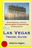 Las Vegas Travel Guide: Sightseeing, Hotel, Restaurant & Shopping Highlights