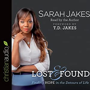 Lost and Found: Finding Hope in the Detours of Life | [Sarah Jakes]