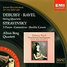 Debussy - Ravel : Quatuors � cordes / Stravinsky :  3 Pi�ces - Concertino - Double canon