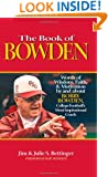 The Book of Bowden: Words of Wisdom, Faith, and Motivation by and about Bobby Bowden, College Football's Most Inspirational Coach