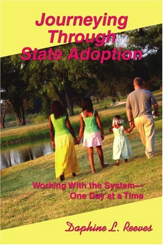 Journeying Through State Adoption: Working With the System--one Day at a Time