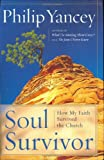 Soul Survivor: Why I am Still a Christian (0385502745) by Philip Yancey