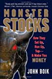 John Boik Monster Stocks: How They Set Up, Run Up, Top and Make You Money: How They Set Up, Run Up, Top Up and Make You Money