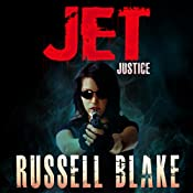 Jet - Justice: Jet, Book 6 | [Russell Blake]