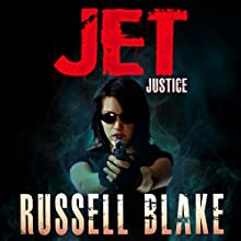 Jet - Justice: Jet, Book 6 (       UNABRIDGED) by Russell Blake Narrated by Braden Wright