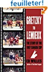 Gretzky to Lemieux: The Story of the...