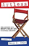 Artless: The Odyssey of a Republican Cultural Creative