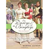 The Darcys & the Bingleys: A Tale of Two Gentlemen's Marriages to Two Most Devoted Sisters ~ Marsha Altman