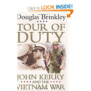 Tour of Duty: John Kerry and the Vietnam War Douglas Brinkley