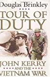 Tour of Duty: John Kerry and the Vietnam War (0060565233) by Douglas Brinkley