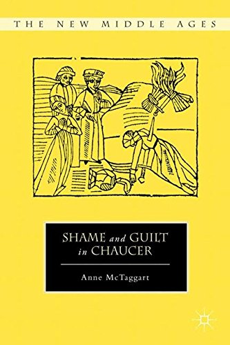 Shame and Guilt in Chaucer (The New Middle Ages)