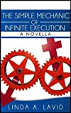 img - for The Simple Mechanic of Infinite Execution: A Novella book / textbook / text book