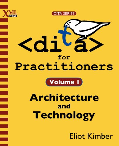 DITA for Practitioners Volume 1 1937434060 pdf