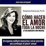 Como Hacer el Amor toda la Noche [How to Make Love all Night]