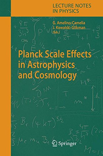 Planck Scale Effects in Astrophysics and Cosmology (Lecture Notes in Physics) (Tapa Dura)