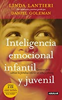Inteligencia emocional infantil y juvenil: Ejercicios para cultivar la fortaleza interior en niños y jóvenes