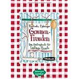 "Gaumenfreuden: Meine Lieblingsrezeptevon ""Reglindis Rohringer"""