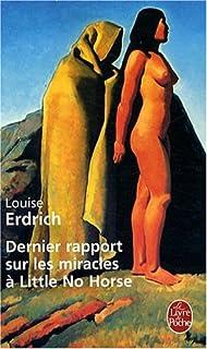 Dernier rapport sur les miracles à Little No Horse : roman