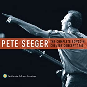 Pete Seeger: The Complete Bowdoin College Concert, 1960