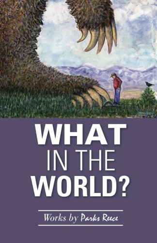 What in the World?: Works by Parks Reece