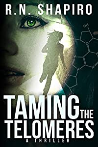 (FREE on 12/11) Taming The Telomeres: A Thriller by R.N. Shapiro - http://eBooksHabit.com