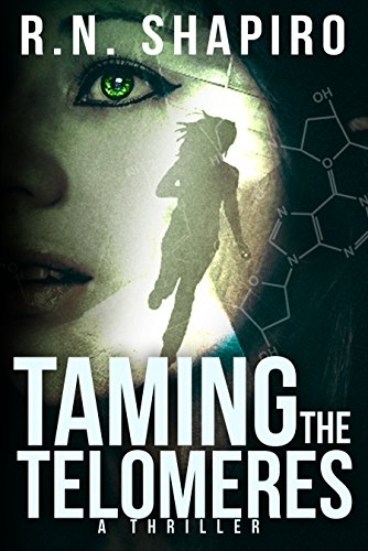 Taming the Telomeres: A Thriller